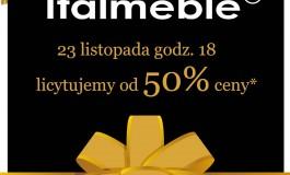 Aukcja Italmeble - 23.11.2018 godz. 18.00  - licytujemy od 50% ceny